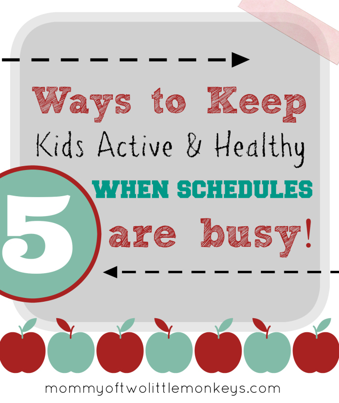 Simple Ways Get More Active & Healthy With The Kids! www.mommyoftwolittlemonkeys.com