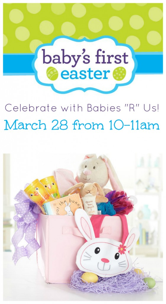 """Baby's First Easter Gift Basket Ideas & Celebration with Babies """"R"""" Us!"""