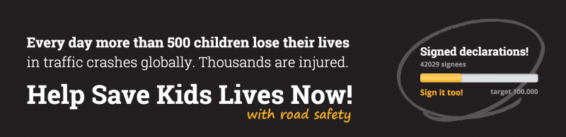 Sign the Declaration! Global Road Safety Week #SaveKidsLives