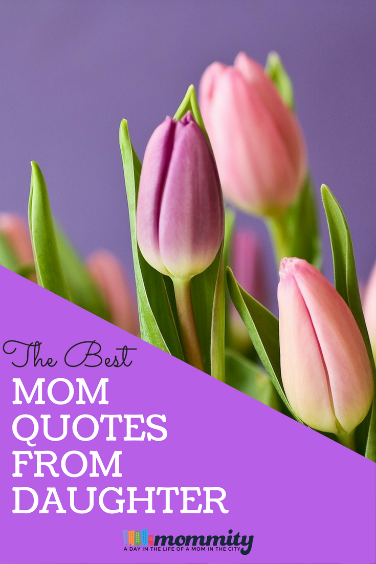 If you are looking for a mom quote from daughter for your gift, social media or for reminder of how awesome your mom is, you'll love our favorite mom quotes.